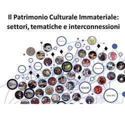 Il Patrimonio Culturale Immateriale: settori, tematiche e interconnessioni